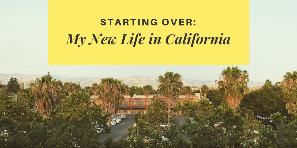 Starting Over: My New Life In California